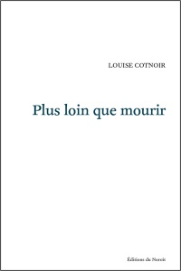 Plus loin que mourir - Louise Cotnoir