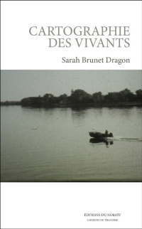Cartographie des vivants - Sarah Brunet-Dragon