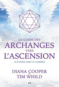 Le guide des archanges vers l'ascension:55 étapes vers la lumière, Tim Whild