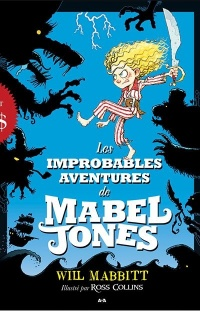 Vignette du livre Mabel Jones T.1 : Les improbables aventures de Mabel Jones