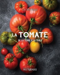 La tomate : de la terre à la table - Lili Michaud