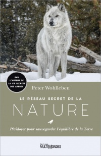 Le réseau secret de la nature - Peter Wohlleben