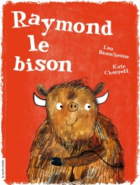 Raymond le bison, Kate Chappell