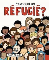 C'est quoi un réfugié ? - Élise Gravel