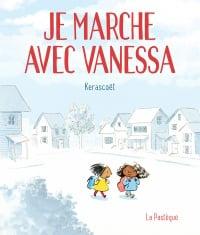 Je marche avec Vanessa : le récit tout simple d'une bonne action -  Kerascoët