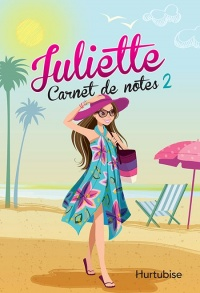 Juliette T.2 : Carnet de notes - Rose-Line Brasset