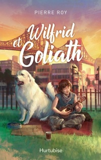 Wilfrid et Goliath - Pierre Roy