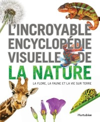 L'incroyable encyclopédie visuelle de la nature
