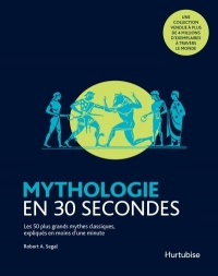 Mythologie en 30 secondes - Robert A. Segal