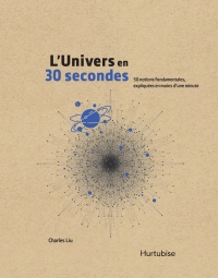 Vignette du livre L'univers en 30 secondes : 50 notions fondamentales...
