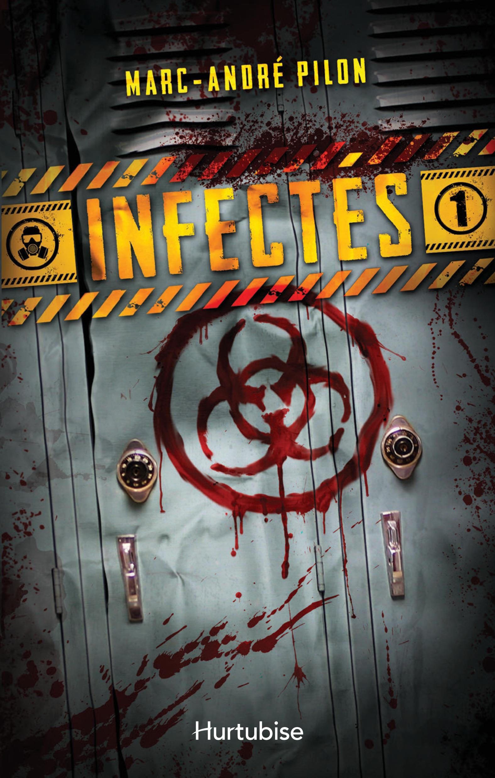 Infectés T.1 - Marc-André Pilon