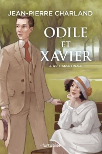 Odile et Xavier T.3 : Quittance finale - Jean-Pierre Charland