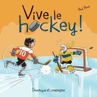 Vive le hockey! - Paul Roux
