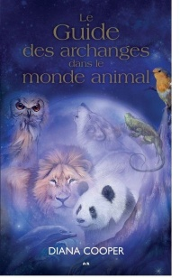 Vignette du livre Le guide des archanges dans le monde animal - Diana Cooper, Tim Whild