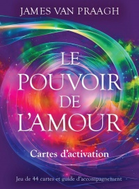Le pouvoir de l'amour : cartes d'activation : jeu de 44 cartes - James Van praagh