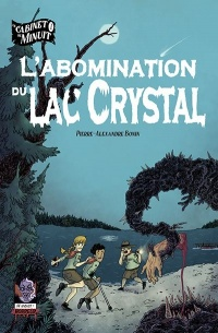 Le cabinet de minuit T.1 : L'abomination du lac Crystal, Julien Dallaire-Charest