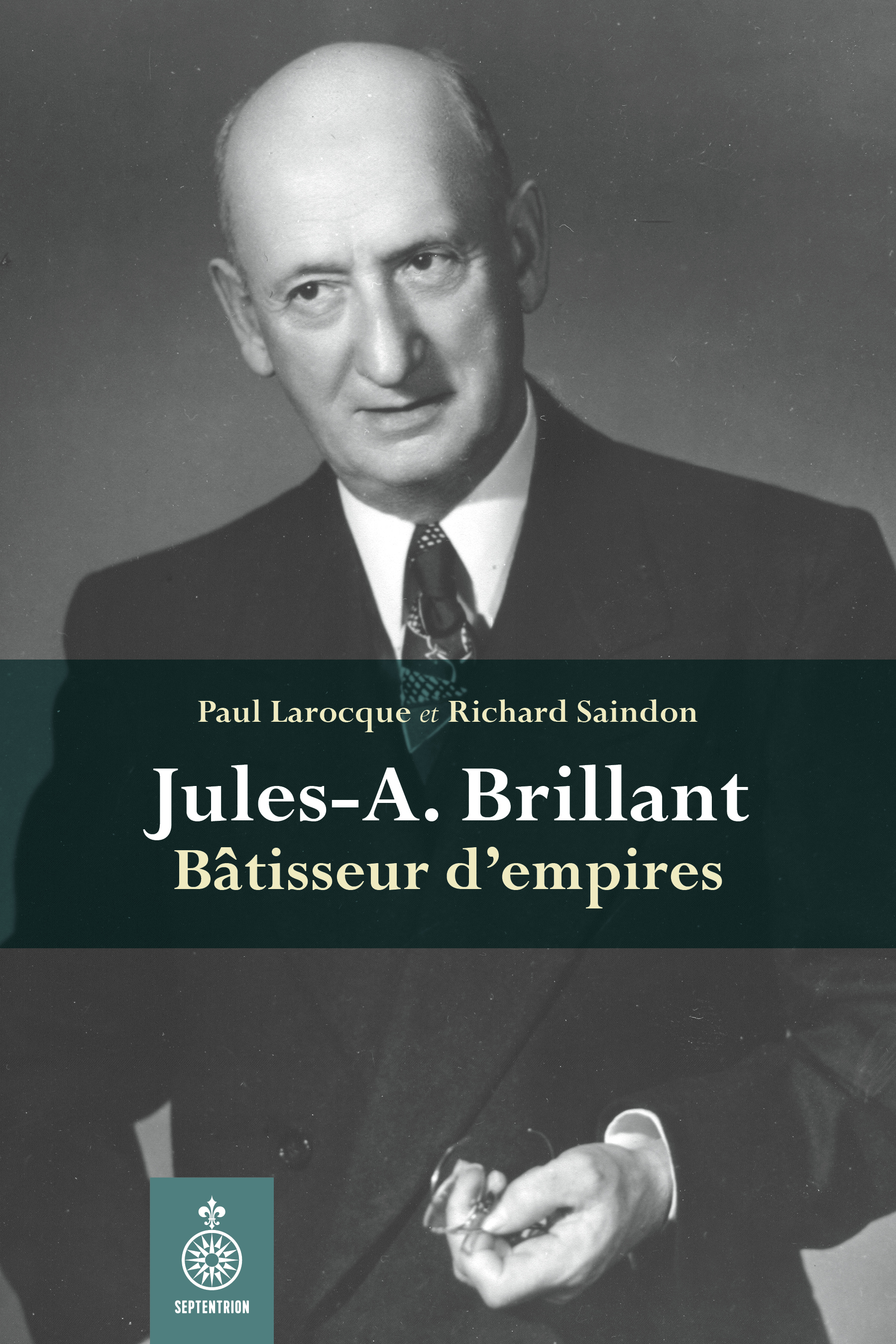 Jules-A. Brillant : bâtisseur d'empires, Richard Saindon