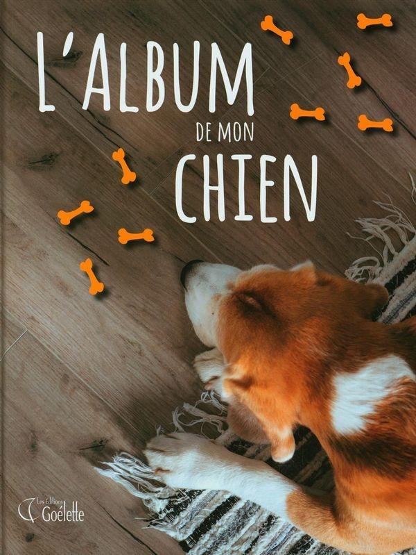 L Album De Mon Chien Faune Flore Animaux De Compagnie Leslibraires Ca