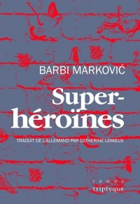 Super-héroines - Barbi Markovic