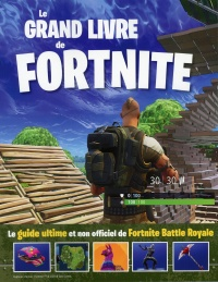 Vignette du livre Le grand livre de Fortnite. Guide ultime et non officiel...