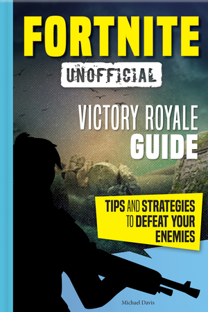 Vignette du livre Fortnite: Victory Royale Guide
