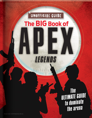 Vignette du livre The Big Book of Apex Legends (Unoffical Guide)