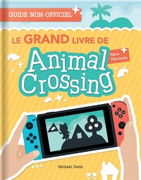 Le grand livre de Animal Crossing. New Horizons : guide... - Michael Davis