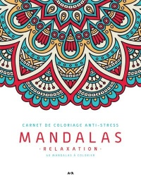 Mandalas Relaxation : carnet de coloriage anti-stress