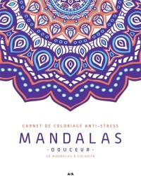 Mandalas douceur : carnet de coloriage anti-stress