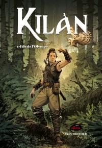 Kilan T.1 : Fils de l'Olympe - Yves Trottier