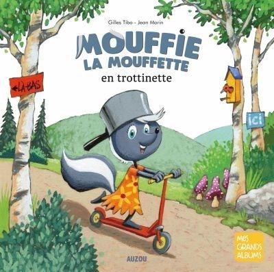 Mouffie la mouffette en trottinette par Gilles Tibo, Jean Morin |  Kristelle Déniche