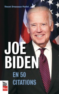 Vignette du livre Joe Biden en 50 citations - Vincent Brousseau-Pouliot