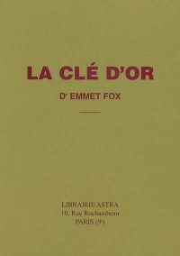 Clé d'or (La) - Emmet Fox