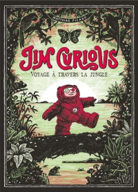 Vignette du livre Jim Curious. Voyage à travers la jungle