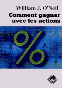 Comment Gagner avec les Actions - William O'Neil