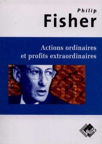 Vignette du livre Actions Ordinaires et Profits Extraordinaires - Philip Fisher