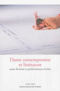 Vignette du livre Danse contemporaine et littérature, entre fiction et performances