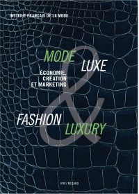 Mode et luxe: économie, culture et marketing