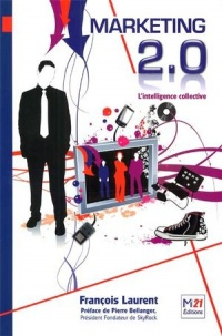Vignette du livre Marketing 2.0 : l'Intelligence Collective - François Laurent