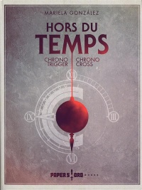 Hors du temps : Chrono Trigger, Chrono Cross, Chris Avellone