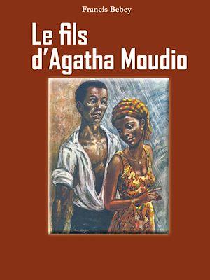 Le fils d'Agatha Moudio - Francis Bebey