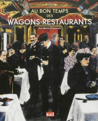 Au bon temps des wagons-restaurants - Eve-Marie Zizza-Lalu