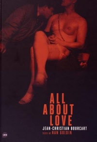 Vignette du livre All about love ! - Jean-Christian Bourcart, Nan Goldin