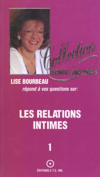 Les relations intimes - Tome 1 - Lise Bourbeau