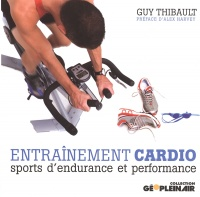Vignette du livre Entraînement cardio: sports d'endurance et performance - Guy Thibault, D'Alex Harvey