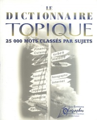 Dictionnaire topique (Le) - Denis Fréchette