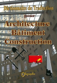 Vignette du livre Dictionnaire de traduction pr Architecture,bâtiment,construction