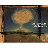 Recycleur de talents (Le), Marie-Claude Lord