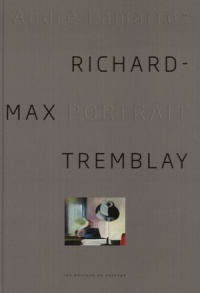 Richard-Max Tremblay, portrait, Richard-Max Tremblay