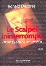 Vignette du livre Scalpel Ininterrompu (Le) : le Journal du Dr Jan Von Fries